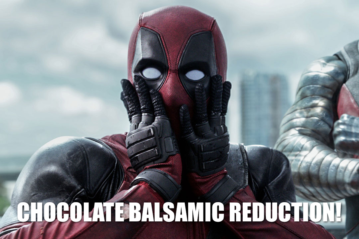 Deadpool Chocolate Balsamic Reduction