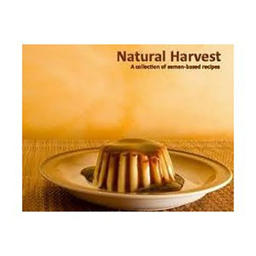 Natural Harvest - Cooking with Sperm