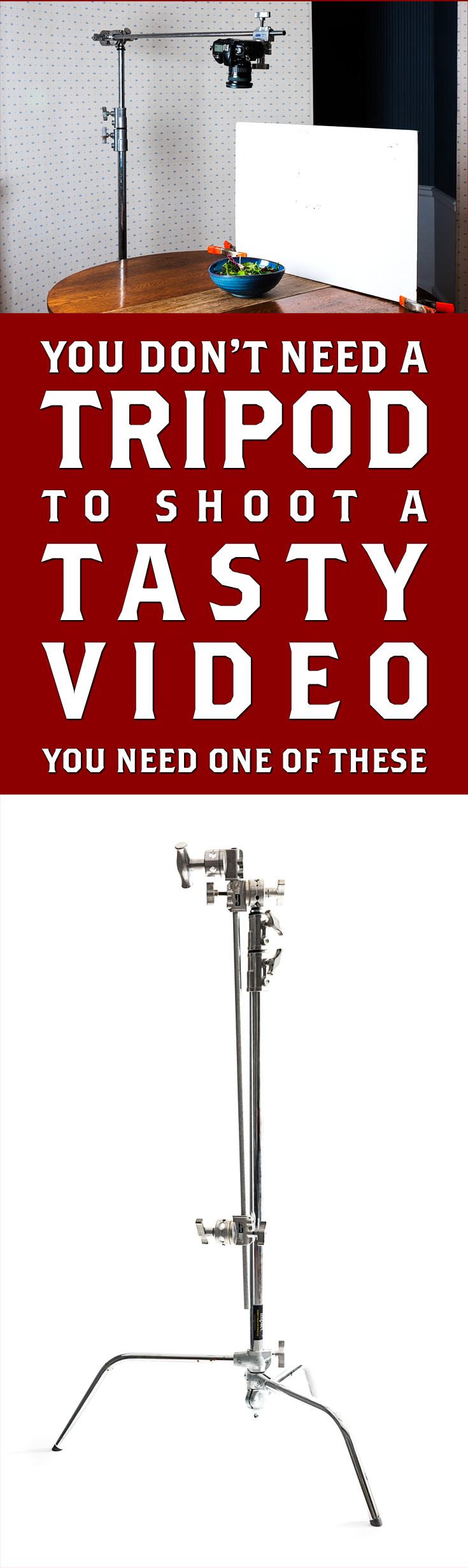 The Perfect Stand to shoot a Tasty Video