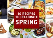 10 Recipes to Celebrate Spring