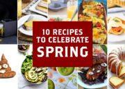 10 Recipes to Celebrate Spring