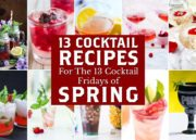 13 Spring Cocktails for Every Spring Cocktail Friday
