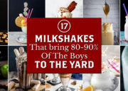 17 Milkshake Recipe Posts That Bring 80-90% of the Boys to the Yard