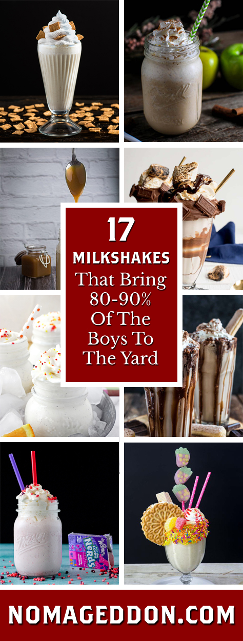 17 Milkshakes That Bring 80-90% Of The Boys To The Yard